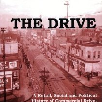 Image of Book - The Drive: A Retail, Social and Political History of Commercial Drive, Vancouver, to 1956