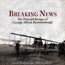 Image of Book - Breaking News: The Postcard Images of George Alfred Barrowclough