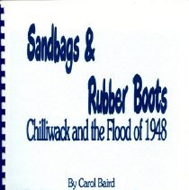 Image of Book - Sandbags and Rubber Boots: Chilliwack and the Flood of 1948