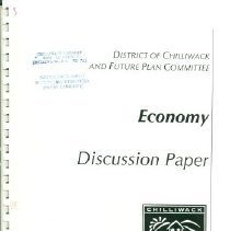Image of Booklet - District of Chilliwack and Future Plan Committee Economy Discussion Paper