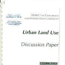 Image of Booklet - District of Chilliwack and Future Plan Committee Urban Land Use Discussion Paper