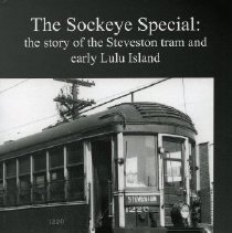 Image of Book - The Sockeye Special: the story of the Steveston tram and early Lulu Island