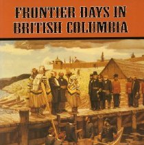 Image of Book - Frontier Days in British Columbia