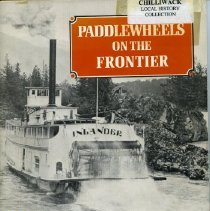Image of Book - Paddlewheels on the Frontier: The Story of B.C. Sternwheel Steamers