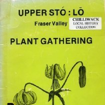 Image of Book - Upper Sto:lo Fraser Valley Plant Gatherings