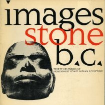 Image of Book - Images, stone, B.C. : thirty centuries of Northwest coast Indian sculpture : an exhibition originating at the Art Gallery of Greater Victoria