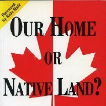 Image of Book - Our home or native land? : what governments' aboriginal policy is doing to Canada