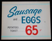 """Image of 015.123 - Restaurant menu poster, """"Sausage and Eggs- Potatoes- Toast- 65 cents."""" 11 x14"""" Form old restaurant 105 First Ave. Seattle. Found in 1972. White Cardboard."""