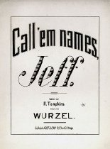 Image of Call 'em names Jeff / - Root, George F. 1820-1895.  (George Frederick),