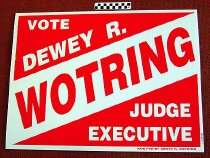 Image of Vote Dewey R. Wotring Judge Executive