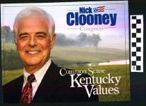 Image of Nick Clooney: Common sense, Kentucky values [political handbill] - Clooney, Nick