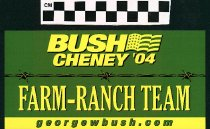 Image of Bush/Cheney 2004: Farm-Ranch Team