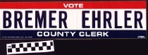 Image of Vote Bremer Ehrler: County Clerk [bumper sticker] -