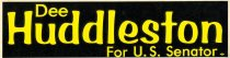 Image of Dee Huddleston For U. S. Senator [bumper sticker] -