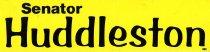 Image of Senator Huddleston [bumper sticker] -