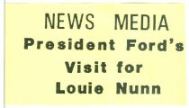 Image of News media : President Ford's visit for Louie Nunn [press pass] -