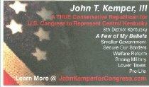 Image of John T. Kemper, III : a true Conservative Republican for U. S. Congress to Represent Central Kentucky [political card] -