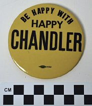 "Image of 1983.43.180 - Albert ""HAPPY"" Chandler political button"