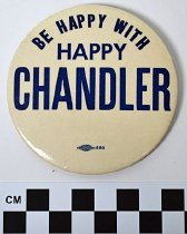 "Image of 1983.43.183 - Albert ""HAPPY"" Chandler political button"