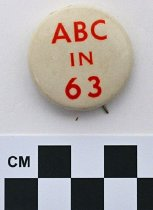 """Image of 1983.43.187 - """"ABC in '63"""" political button"""
