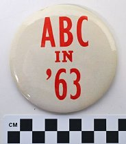 "Image of 1983.43.188 - ""ABC in '63"" political button"