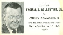 Image of Thomas A. Ballantine, Jr. for county commissioner [political card] -