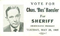 Image of Chas. 'Bus' Baesler for Sheriff [political card] -