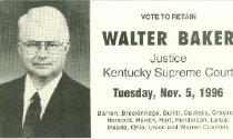 Image of Walter Baker, Justice, Kentucky Supreme Court [political card] -