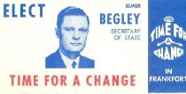 Image of Elect Elmer Begley Secretary of State : Time for a change [political card] - Committe for Walter Baker
