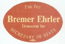 Image of I'm for Bremer Ehrler for Secretary of State [political sticker] -