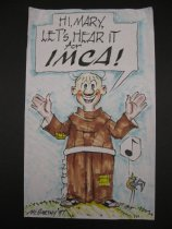 Image of Hi Mary, let's hear it for IMCA! [Brother Juniper] - McCarthy, Justin
