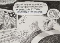 """Image of """"57% say they're wary of polls..."""" - Rogers, Rob, 1959-"""