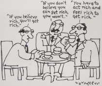 """Image of """"If you believe rich, you'll get rich."""" - Myers, Lou, 1915-2005"""