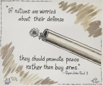 """Image of """"If nations are worried about their defense they should promote peace rather than buy arms. - Runtz, Victor, 1922-2001"""