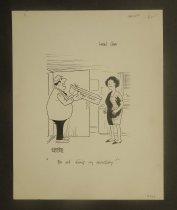 """Image of """"For not firing my secretary!"""" - Wolfe, George, 1911-1993"""