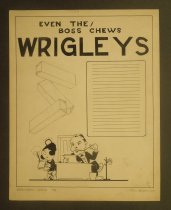 Image of Even the boss chews Wrigleys - Bostwick, Sals, 1902-1930