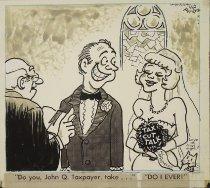 "Image of ""Do you, John Q. Taxpayer, take..."" ""DO I EVER!"" - Runtz, Victor, 1922-2001"