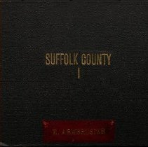 "Image of [Cover of ""Suffolk County, Part 1""] - Eugene L. Armbruster photographs and scrapbooks"