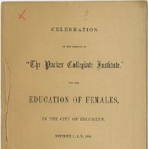 "Image of Packer Collegiate Institute records - Celebration of the opening of ""The Packer Collegiate Institute,"" for the education of females, in the City of Brooklyn"