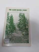 "Image of 978.868 KNA - Recounts the story of Glen Haven, ""an experiment of people living together since 1903 when it took form as a Presbyterian non-profit recreational association,"" written as a personal memoir by the author."
