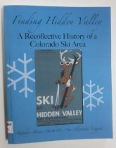 Image of 978.869 BAR - Peppered with the recollections of former skiers and employees, and illustrated with numerous photographs and maps, this volume provides a history of the Hidden Valley ski area from logging in the late 1800s and first skiing in the early 1930s through major development in the 1950s by the James family to the 1970s when the Estes Valley Recreation and Parks district became the concessionaire and finally the closing and dismantling of the area in the early 1990s.