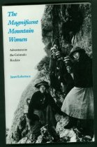 Image of 796.522 ROB - Chronicles the exploits of women, from the 1850s to the 1980s, as climbers, guides, skiers, doctors, botanists, and conservationists in the Rocky Mountains.
