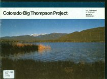 Image of 627.520 COL 1984 - Color brochure outlining the history, operation and benefits of the Colorado-Big Thompson Project.  Includes a map and statistics.