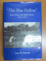 Image of 978.868 PIC - Comprehensive early history of Estes Park, Colorado. Book covers the arrival of Joel Estes in 1859 through the creation of Rocky Mountain National Park in 1915.