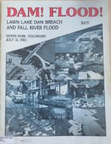 """Image of 627.409788 MIL - In an attempt to fill the gaps of the """"official reports"""" on the Lawn Lake Dam Breach and the Fall River Flood of 1982, this publication presents in words and photographs, the awesome power of the unleashed Roaring River, the terror of campers in Aspenglen, the texture of the silt that filled shops in downtown Estes Park, the horror of residents who saw their homes adrift, and the anger and frustration of dealing with government entities in the aftermath."""