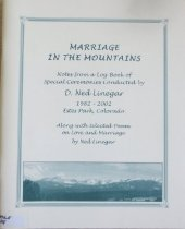 Image of 392.5 LIN - Compiled by the former Assistant Director of YMCA of the Rockies, who conducted many weddings in the Estes Park area and the mountains, this volume includes information on the special ministry of weddings in the mountains, special words and music, the families, the unity candle, the sites, and finally selected poems on love and marriage written by the author.