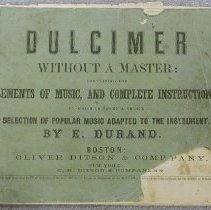 Image of Book, Instruction - Dulcimer without a master : containing the elements of music and complete instructions, to which is added a choice selection of popular music adapted to the instrument