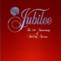 Image of Jubilee:  The 25th Anniversary of Sun City, Arizona