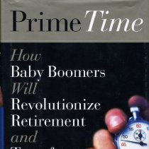 Image of Book - Prime Time - How Baby Boomners Will Revolutionize Retirement and Transform America