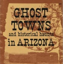 Image of Book - Ghost Towns and historical haunts in Arizona